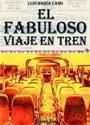 El fabuloso viaje en tren – Luis Maria Cano [PDF]