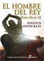 El hombre del rey. Robin Hood III – Angus Donald [PDF]