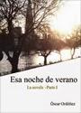 Esa noche de verano – Segunda y última parte – Óscar Ordóñez [PDF]