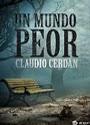 Un mundo peor – Claudio Cerdán [PDF]