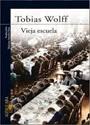 Vieja escuela – Tobias Wolff [PDF]