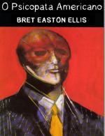 O psicopata americano – Bret Easton Ellis [Portuguese] [PDF]