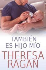 También es hijo mío – Theresa Ragan [PDF]