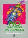 No nacimos pa' semilla: La cultura de las bandas juveniles de Medellin – Alonso Salazar J. [PDF]