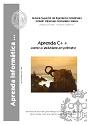 Aprenda C++ como si estuviera en primero – Escuela Superior de Ingenieros Industriales [PDF]