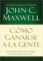 Como Ganarse a la Gente – John C. Maxwell [PDF]