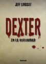 Dexter en la oscuridad – Jeff Lindsay [PDF]