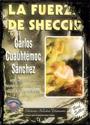 La fuerza de Sheccid – Carlos Cuauhtémoc Sanchez [PDF]