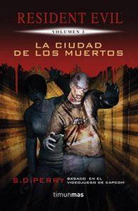 La ciudad de los muertos: Resident Evil. Volumen 3 – S.D. Perry [ePub & Kindle]