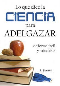 Lo que dice la ciencia para adelgazar de forma fácil y saludable – L. Jiménez [ePub,Kindle & PDF]