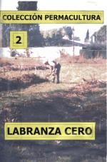 Colección Permacultura 02 – Labranza Cero – Antonio Urdiales Cano [PDF]