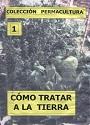 Colección Permacultura 01 Cómo tratar la tierra – Antonio Urdiales Cano [PDF]
