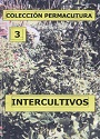 Colección Permacultura 03 – Intercultivos (Asociaciones) – Antonio Urdiales Cano [PDF]