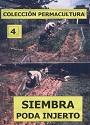 Colección Permacultura 04 – Siembra Poda Injerto – Antonio Urdiales Cano [PDF]