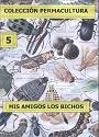 Colección Permacultura 05 – Mis Amigos Los Bichos – Antonio Urdiales Cano [PDF]