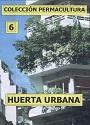 Colección Permacultura 06 – Huerta Urbana – Antonio Urdiales Cano [PDF]