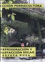 Colección Permacultura 09 – Refrigeracion y Calefaccion Solar Estufa Rusa – Antonio Urdiales Cano [PDF]