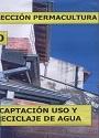 Colección Permacultura 10 – Captación Uso y Reciclaje del agua – Antonio Urdiales Cano [PDF]
