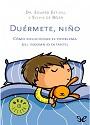 Duérmete, niño: Cómo solucionar el problema del insomnio infantil – Dra. Eduard Estivill y Sylvia de Béjar [PDF]