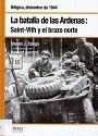 La batalla de las Ardenas Saint-Vith y el brazo norte – Steven J. Zaloga [PDF]