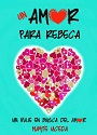 Un amor para Rebeca – Mayte Uceda [PDF]