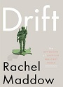 Drift: The Unmooring of American Military Power – Rachel Maddow [PDF]