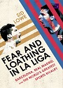 Fear and Loathing in La Liga: Barcelona vs Real Madrid – Sid Lowe [PDF]