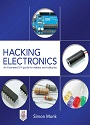 Hacking Electronics An illustrated DIY guide for makers and hobbyists – Simon Monk [PDF]