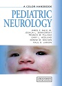 Pediatric Neurology – A color handbook – James F. Bale Jr, Joshua L. Bonkowsky, Francis M. Filloux, Gary L. Hedlund, Denise M. Nielsen, Paul D. Larsen [PDF]