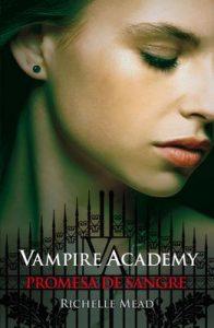 Promesa de sangre (Vampire Academy 4): Vampire Academy IV – Richelle Mead [ePub & Kindle]