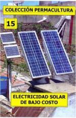 Colección Permacultura 15: Electricidad Solar de Bajo Costo [PDF]
