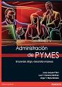 Administración de PYMES (Primera Edición) – Louis Jacques Filion, Luis F. Cisneros Martínez, Jorge H. Mejía-Morelos [PDF]