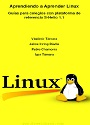Aprendiendo a Aprender Linux – Vladimir Támara, Jaime Irving Dávil, Pablo Chamorro, Igor Támara [PDF]
