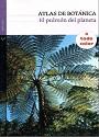 Atlas de Botánica: El pulmón del planeta – Editorial Verticales [PDF]