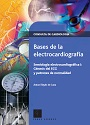 Bases de la electrocardiografía (Primera Edición) – Antoni Bayés de Luna [PDF]