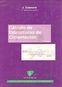 Cálculo de estructuras de cimentación (Cuarta Edición) – J. Calavera [PDF]