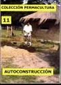 Colección Permacultura 11 Autoconstrucción [PDF]