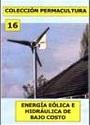 Colección Permacultura 16 – Energía Eólica E Hidráulica De Bajo Costo [PDF]