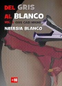 Del Gris al Blanco – Vol. I Gris casi negro – Natasia Blanco [PDF]