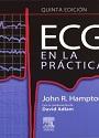 ECG En la Práctica (Quinta Edición) – John R. Hampton [PDF]