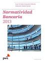 Normatividad Bancaria 2013 – José Antonio Quesada Palacios, Eduardo Gómez Alcalá [PDF]