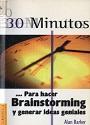 30 Minutos … para hacer Brainstorming y generar ideas geniales – Alan Barker [PDF]