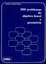 300 Problemas de algebra lineal y geometría – Andrés Nortes Checa [PDF]