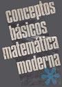 Conceptos básicos de matemática moderna (Primera Edición) – Roberto P. J. Hernandez, Armando O. Rojo, Hebe T. Rabuffetti, Maria Esther de Hernandez [PDF]