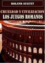 Crueldad y civilización: los juegos romanos – Roland Auguet [PDF]
