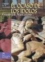 El ocaso de los ídolos o cómo se filosofa a martillazos – Friedrich Nietzsche [Audiolibro] [mp3]
