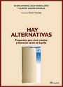 Hay Alternativas – Vicenç Navarro, Juan Torres y Alberto Garzón [PDF]