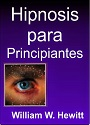 Hipnosis para Principiantes – William W. Hewitt [PDF]