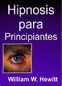 Hipnosis para Principiantes – William W. Hewitt [PDF]