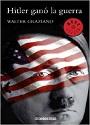 Hitler ganó la guerra – Walter Graziano [Audiolibro] [mp3]
